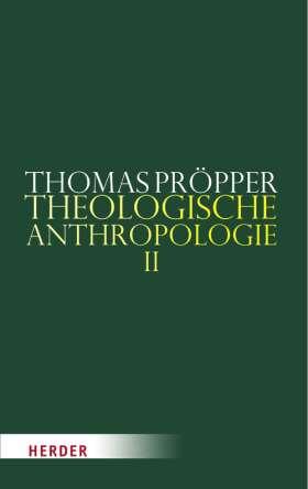Theologische Anthropologie. Zweiter Teilband