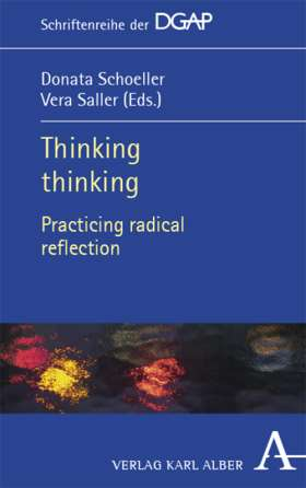 Thinking thinking. Practicing radical reflection