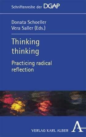 Thinking thinking. Practicing radical reflection
