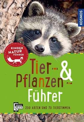 Tier- und Pflanzenführer. Kindernaturführer. Über 250 Arten und 80 Tierstimmen