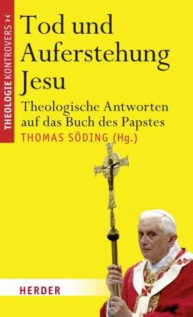 Tod und Auferstehung Jesu. Theologische Antworten auf das Buch des Papstes