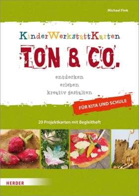 Ton & Co. entdecken - erleben - kreativ gestalten. Kinder-Werkstatt-Karten