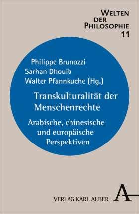 Transkulturalität der Menschenrechte. Arabische, chinesische und europäische Perspektiven
