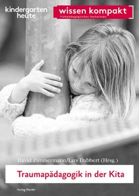 Traumapädagogik in der Kita. wissen kompakt