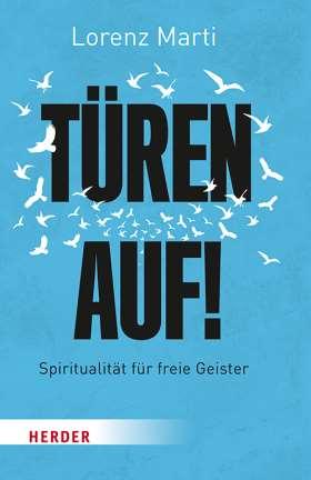 Türen auf! Spiritualität für freie Geister