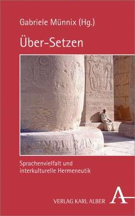 Über-Setzen. Sprachenvielfalt und interkulturelle Hermeneutik