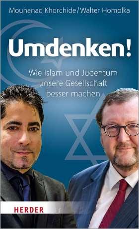 Umdenken! Wie Islam und Judentum unsere Gesellschaft besser machen