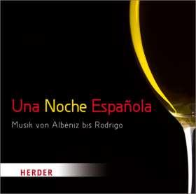 Una Noche Espanola. Musik von Albéniz bis Rodrigo