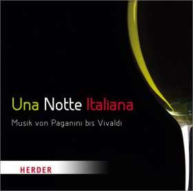 Una Notte Italiana. Musik von Paganini bis Vivaldi