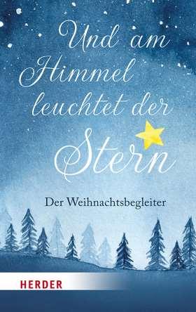 Und am Himmel leuchtet der Stern. Der Weihnachtsbegleiter