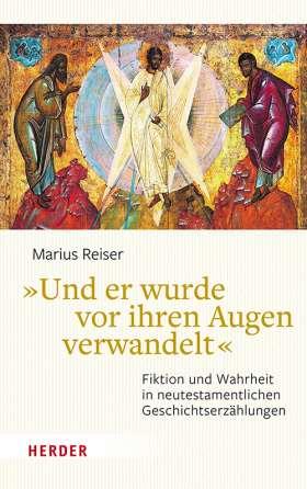 """""""Und er wurde vor ihren Augen verwandelt"""" Fiktion und Wahrheit in neutestamentlichen Geschichtserzählungen"""