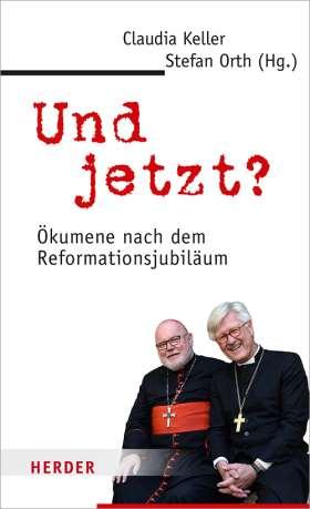 Und jetzt? Ökumene nach dem Reformationsjubiläum