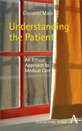 Understanding the Patient. An Ethical Approach to Medical Care