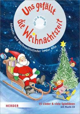 Uns gefällt die Weihnachtszeit! Advents- und Weihnachtslieder in der Kita