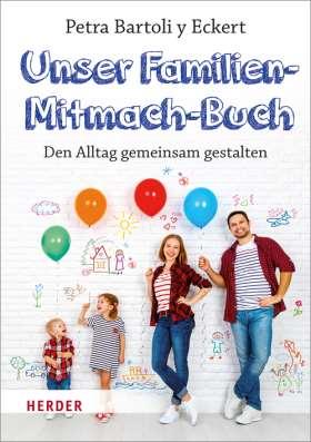 Unser Familien-Mitmach-Buch. Den Alltag gemeinsam gestalten