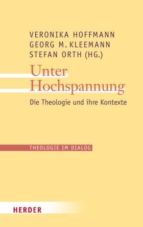 Unter Hochspannung. Die Theologie und ihre Kontexte