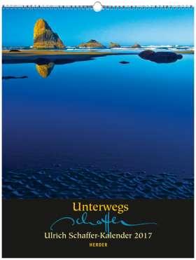 Unterwegs. Ulrich Schaffer-Kalender 2017