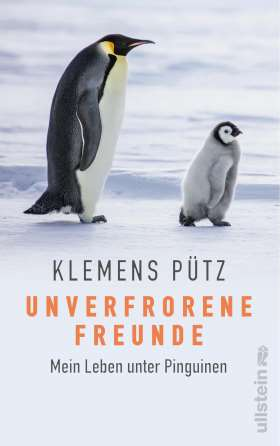 Unverfrorene Freunde. Mein Leben unter Pinguinen