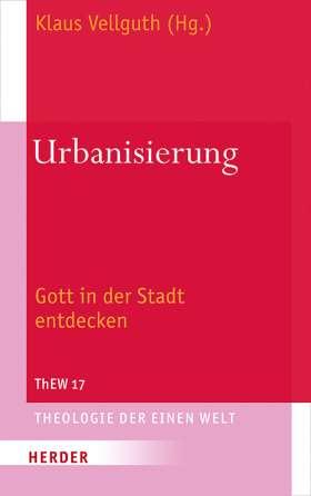 Urbanisierung. Gott in der Stadt entdecken