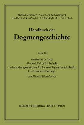 Urstand, Fall und Erbsünde. In der nachaugustinischen Ära bis zum Beginn der Scholastik: Die lateinische Theologie