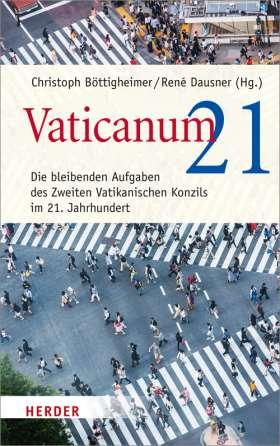 """Vaticanum 21. Die bleibenden Aufgaben des Zweiten Vatikanischen Konzils im 21. Jahrhundert. Dokumentationsband zum Münchner Kongress """"Das Konzil 'eröffnen'"""""""