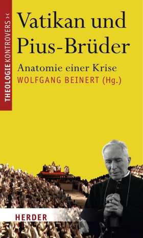 Vatikan und Pius-Brüder. Anatomie einer Krise