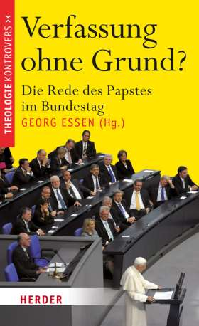 Verfassung ohne Grund? Die Rede des Papstes im Bundestag