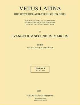 Vetus Latina 17 Evangelium secundum Marcum. Band 17 Fasc. 9: Mc 13,6 - 14,43