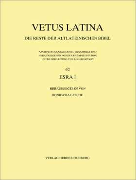 Vetus Latina 6/2 Esra I. 3. Lieferung 5,7-7,3