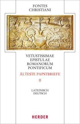 Vetustissimae epistulae Romanorum pontificum - Älteste Papstbriefe. Zweiter Teilband. Lateinisch/Griechisch - Deutsch