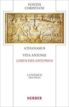 Vita Antonii - Leben des Antonius. Lateinisch - Deutsch
