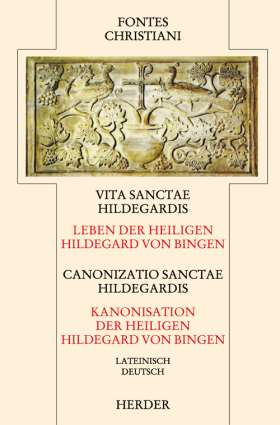 Vita sanctae Hildegardis = Canonizatio Sanctae Hildegardis. Leben der hl. Hildegard von Bingen = Kanonization der hl. Hildegard. Lateinisch/Deutsch