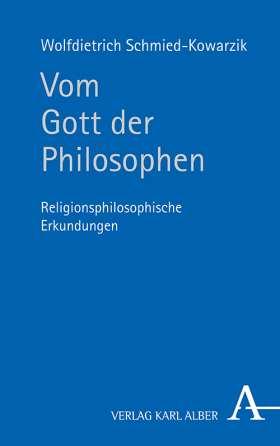 Vom Gott der Philosophen. Religionsphilosophische Erkundungen