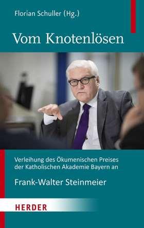 Vom Knotenlösen. Verleihung des Ökumenischen Preises der Katholischen Akademie Bayern an Frank-Walter Steinmeier