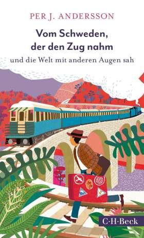 Vom Schweden, der den Zug nahm. und die Welt mit anderen Augen sah