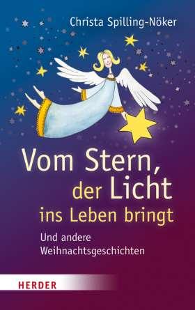 Vom Stern, der Licht ins Leben bringt. Und andere Weihnachtsgeschichten