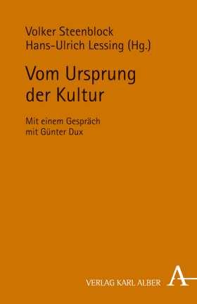 Vom Ursprung der Kultur. Mit einem Gespräch mit Günter Dux