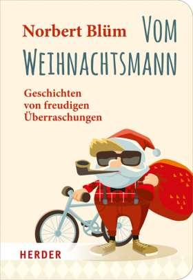 Vom Weihnachtsmann. Geschichten von freudigen Überraschungen