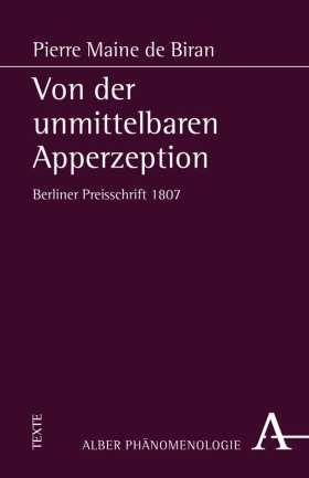 Von der unmittelbaren Apperzeption. Berliner Preisschrift 1807