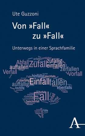 """Von """"Fall"""" zu """"Fall"""" Unterwegs in einer Sprachfamilie"""