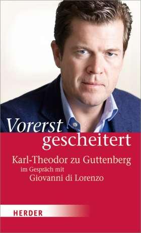 Vorerst gescheitert. Karl-Theodor zu Guttenberg im Gespräch mit Giovanni di Lorenzo