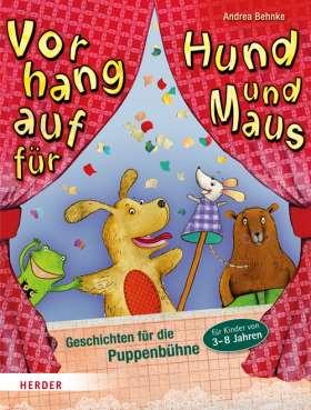 Vorhang auf für Hund und Maus. 22 Geschichten für die Puppenbühne