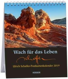 Wach für das Leben. Ulrich Schaffer-Postkartenkalender 2019