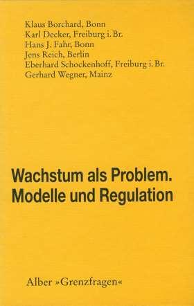 Wachstum als Problem. Modelle und Regulation