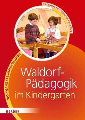 Waldorf-Pädagogik im Kindergarten. Pädagogische Ansätze auf einen Blick