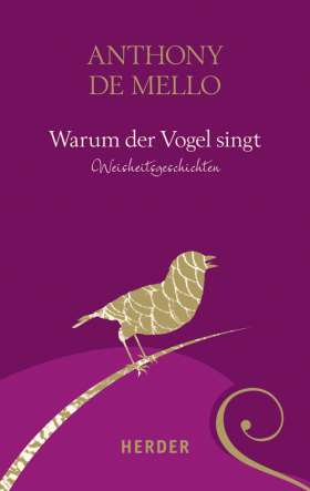 Warum der Vogel singt. Weisheitsgeschichten