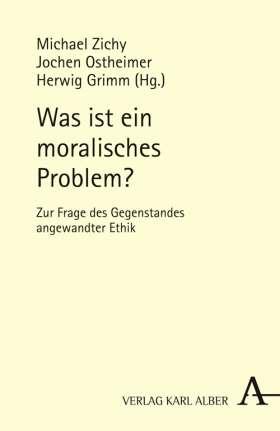 Was ist ein moralisches Problem? Zur Frage des Gegenstandes angewandter Ethik