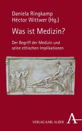 Was ist Medizin? Der Begriff der Medizin und seine ethischen Implikationen