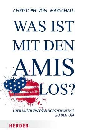 Was ist mit den Amis los? Über unser zwiespältiges Verhältnis zu den USA
