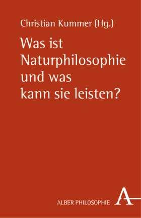 Was ist Naturphilosophie und was kann sie leisten?